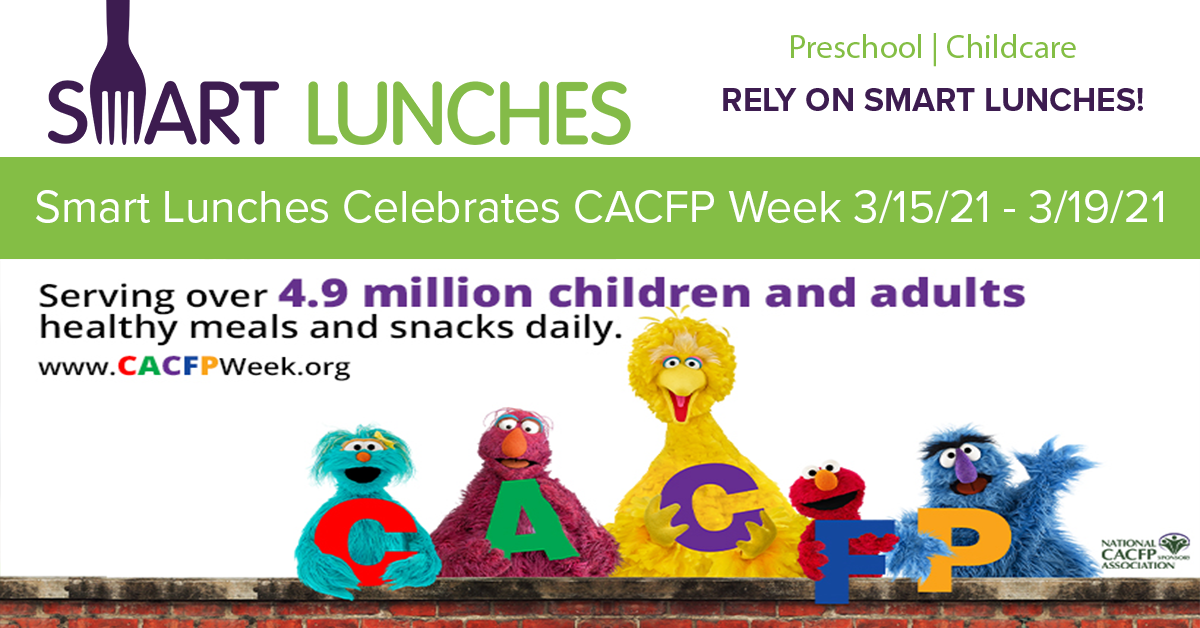 Smart Lunches Salutes CACFP During CACFP Week